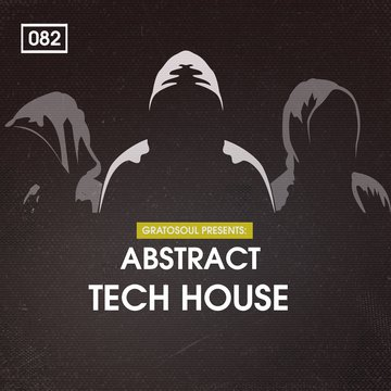 Gratosoul Presents Abstract Tech House