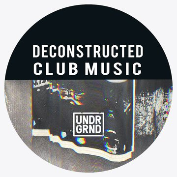 Deconstructed Club Music