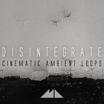 Disintegrate - Cinematic Ambient Loops