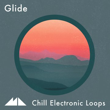 Glide - Chill Electronic Loops