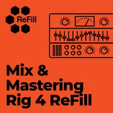 Mix & Mastering Rig 4 ReFill