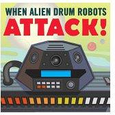 When Alien Drum Robots Attack