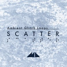 Scatter - Ambient Glitch Loops
