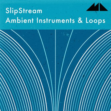 Slipstream - Ambient Instruments & Loops
