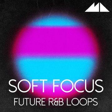 Soft Focus - Future R&B Loops